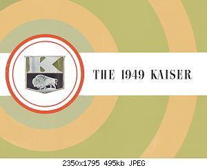 Нажмите на изображение для увеличения Название: 1949 Kaiser-01.jpg Просмотров: 0 Размер:495.2 Кб ID:1078439